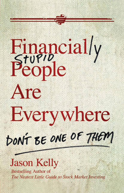 Jason Kelly Financially Stupid People Are Everywhere. Don't Be One Of Them you are a badass at making money master the mindset of wealth