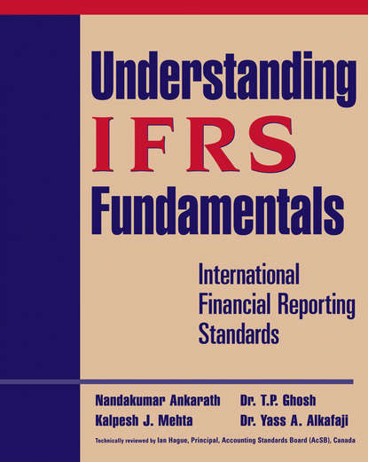 Nandakumar Ankarath Understanding IFRS Fundamentals. International Financial Reporting Standards barry epstein j ifrs policies and procedures