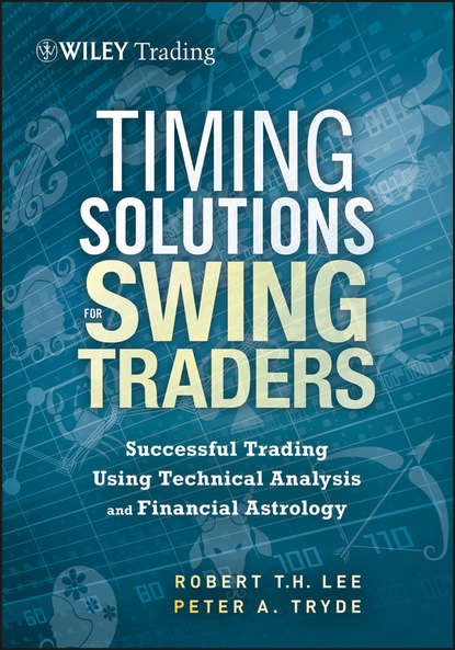 Фото - Peter Tryde Timing Solutions for Swing Traders. Successful Trading Using Technical Analysis and Financial Astrology cynthia kase a kase on technical analysis workbook trading and forecasting