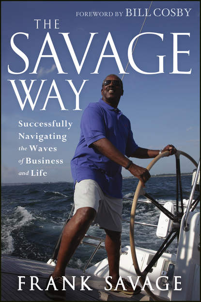Bill Cosby The Savage Way. Successfully Navigating the Waves of Business and Life ash mistry and the savage fortress