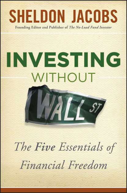 Sheldon Jacobs Investing without Wall Street. The Five Essentials of Financial Freedom sheldon jacobs investing without wall street the five essentials of financial freedom