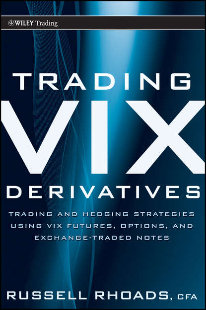 Russell Rhoads Trading VIX Derivatives. Trading and Hedging Strategies Using VIX Futures, Options, and Exchange Traded Notes exchange rate volatility and exports nexus for pakistan