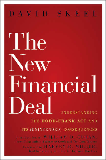 Фото - David Skeel The New Financial Deal. Understanding the Dodd-Frank Act and Its (Unintended) Consequences tom dodd what s the count