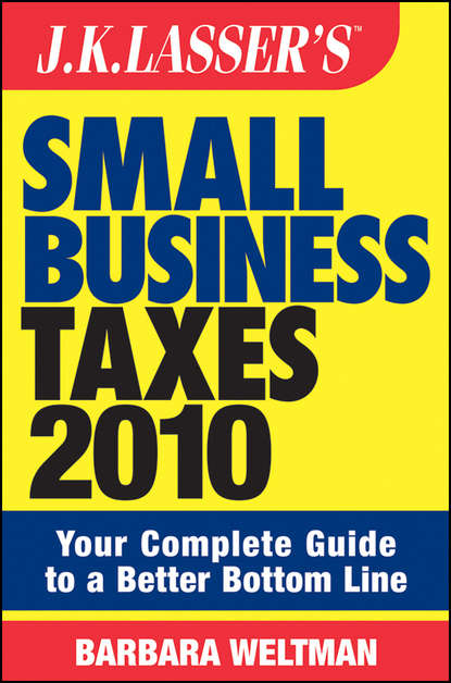 Barbara Weltman JK Lasser's Small Business Taxes 2010. Your Complete Guide to a Better Bottom Line barbara weltman j k lasser s small business taxes 2019 your complete guide to a better bottom line