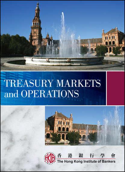 Группа авторов Treasury Markets and Operations biagio mazzi treasury finance and development banking a guide to credit debt and risk