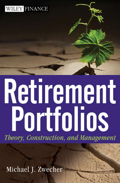 Michael Zwecher J. Retirement Portfolios. Theory, Construction and Management retire early sleep well a practical guide to modern portfolio theory and retirement in plain english