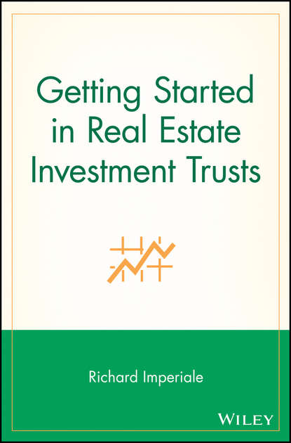 Richard Imperiale Getting Started in Real Estate Investment Trusts