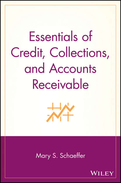 Mary Schaeffer S. Essentials of Credit, Collections, and Accounts Receivable zimmerman t j credits and collections the work and scope of the credit department foreign credits and collections systems for all needs