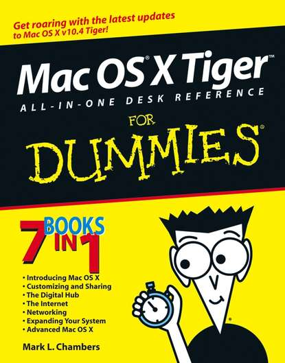 Mark Chambers L. Mac OS X Tiger All-in-One Desk Reference For Dummies kirk mcelhearn the macos x command line unix under the hood