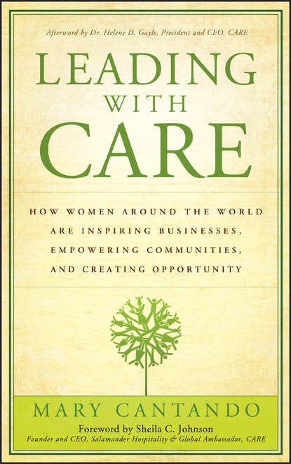 Mary Cantando Leading with Care. How Women Around the World are Inspiring Businesses, Empowering Communities, and Creating Opportunity factors that influence women s satisfaction with peripartum care