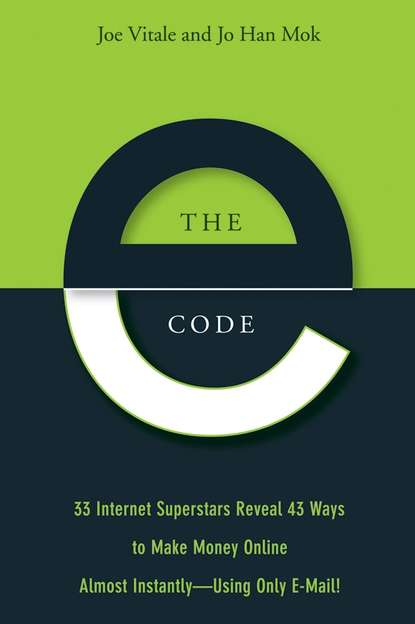 Фото - Joe Vitale The E-Code. 34 Internet Superstars Reveal 44 Ways to Make Money Online Almost Instantly--Using Only E-Mail! jim kukral f attention this book will make you money how to use attention getting online marketing to increase your revenue