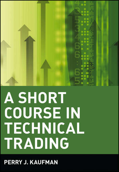Фото - Perry Kaufman J. A Short Course in Technical Trading cynthia kase a kase on technical analysis workbook trading and forecasting