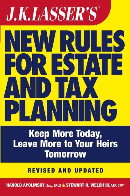 Stewart H. Welch, III J.K. Lasser's New Rules for Estate and Tax Planning stewart h welch iii j k lasser s new rules for estate and tax planning isbn 9780471233459