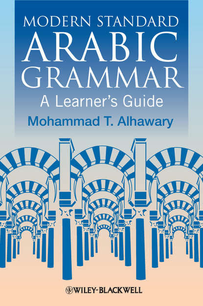 Modern Standard Arabic Grammar. A Learner\'s Guide