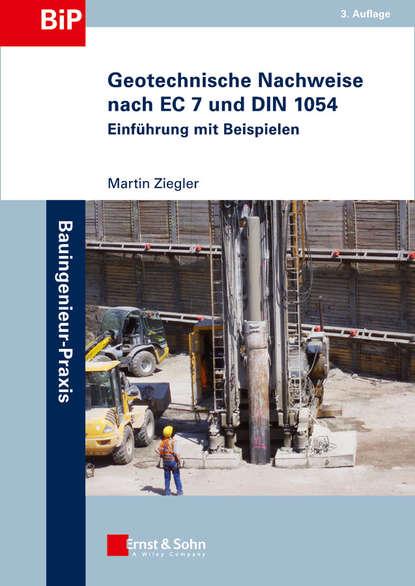 Geotechnische Nachweise nach EC 7 und DIN 1054. Einführung in Beispielen