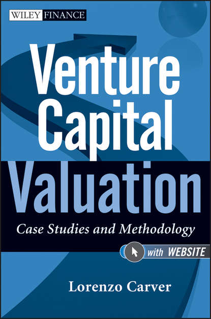 Lorenzo Carver Venture Capital Valuation. Case Studies and Methodology venture capital in europe