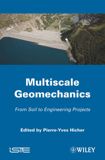 Pierre-Yves Hicher Multiscales Geomechanics. From Soil to Engineering Projects laboratory methods of soil testing in construction engineering
