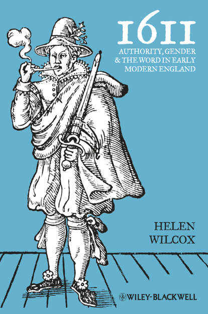 Helen Wilcox 1611. Authority, Gender and the Word in Early Modern England fox thomas lewis freemasonry an account of the early history of freemasonry in england