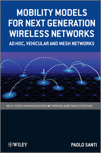 Paolo Santi Mobility Models for Next Generation Wireless Networks. Ad Hoc, Vehicular and Mesh Networks next generation passive optical networks