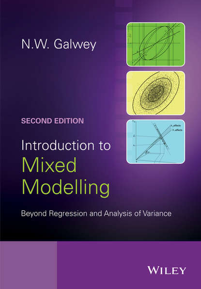 N. Galwey W. Introduction to Mixed Modelling. Beyond Regression and Analysis of Variance chihiro hirotsu advanced analysis of variance