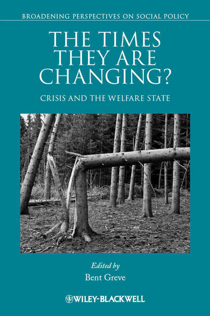 Bent Greve The Times They Are Changing? Crisis and the Welfare State world crisis 1911 1918 the