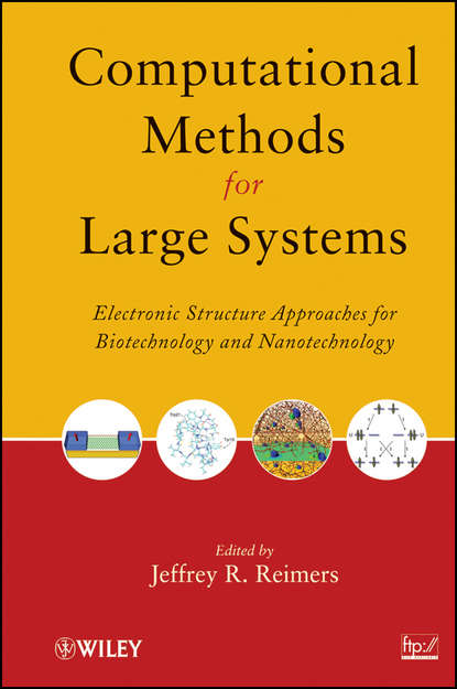 Computational Methods for Large Systems. Electronic Structure Approaches for Biotechnology and Nanotechnology