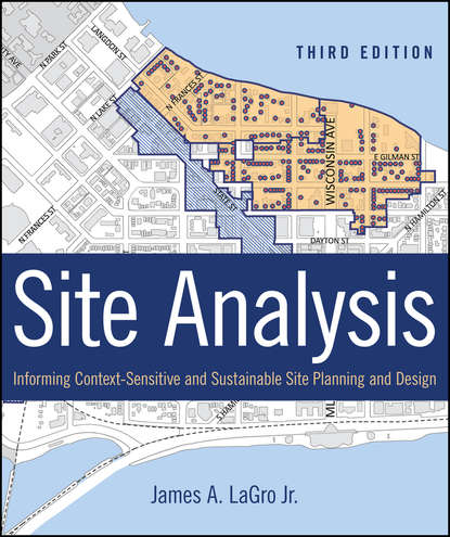 James A. LaGro, Jr. Site Analysis. Informing Context-Sensitive and Sustainable Site Planning and Design sonick michael implant site development