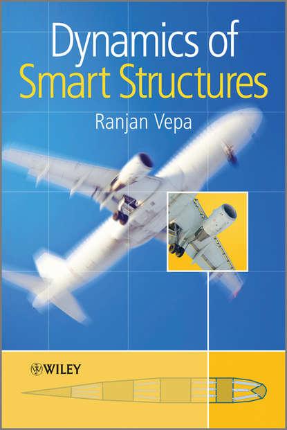 Ranjan Vepa Dynamics of Smart Structures blaine readler the worth of smart