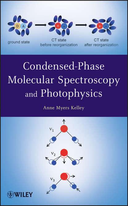 Фото - Anne Kelley Myers Condensed-Phase Molecular Spectroscopy and Photophysics shapiro moshe quantum control of molecular processes