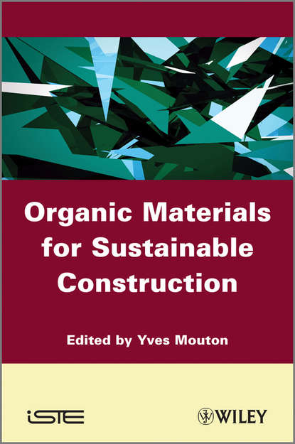 Yves Mouton Organic Materials for Sustainable Civil Engineering