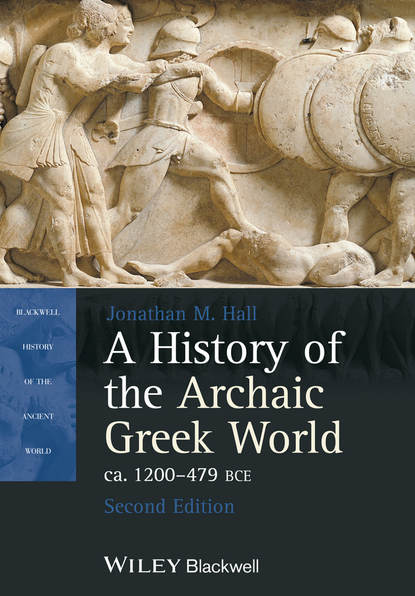 Jonathan Hall M. A History of the Archaic Greek World, ca. 1200-479 BCE rosalind miles the women's history of the world