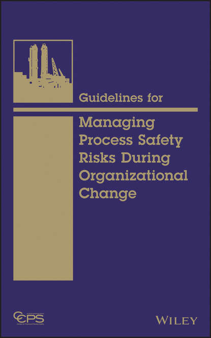 CCPS (Center for Chemical Process Safety) Guidelines for Managing Process Safety Risks During Organizational Change oleksandr horobchenko improving the process of driving a locomotive of decision support systems