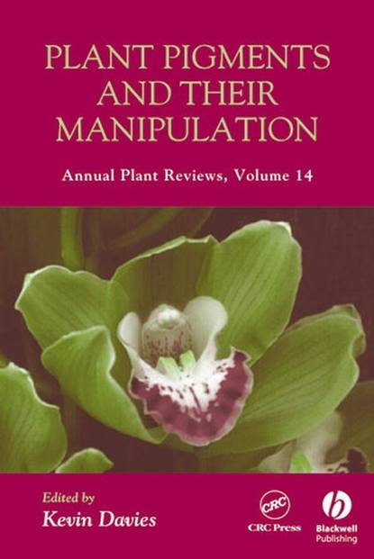 Kevin Davies Annual Plant Reviews, Plant Pigments and their Manipulation группа авторов annual plant reviews polarity in plants