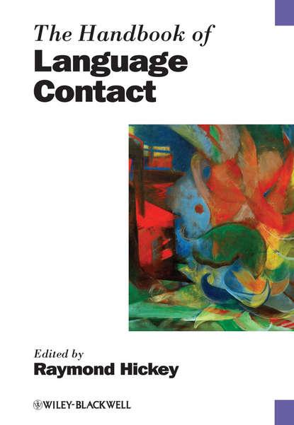 Raymond Hickey The Handbook of Language Contact raymond hickey the handbook of language contact