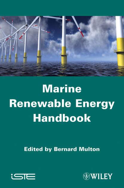 Фото - Bernard Multon Marine Renewable Energy Handbook jean claude sabonnadière renewable energy technologies