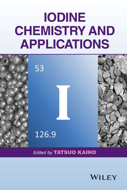 Фото - Tatsuo Kaiho Iodine Chemistry and Applications jay siegel forensic chemistry fundamentals and applications