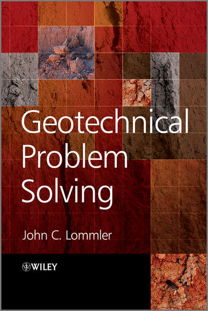 John Lommler C. Geotechnical Problem Solving soil mechanics and foundations