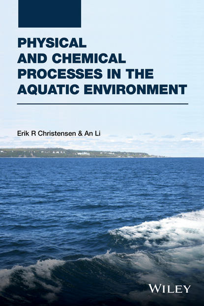 Фото - Christensen Erik R. Physical and Chemical Processes in the Aquatic Environment prof senesi nicola biophysico chemical processes involving natural nonliving organic matter in environmental systems
