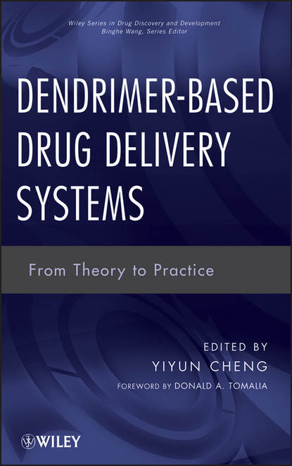 Tomalia Donald A. Dendrimer-Based Drug Delivery Systems. From Theory to Practice li chun drug delivery applications of noninvasive imaging validation from biodistribution to sites of action