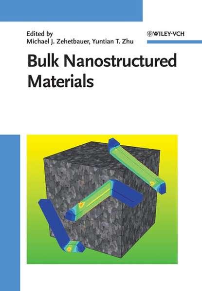 Zehetbauer Michael J. Bulk Nanostructured Materials sanjay mathur nanostructured materials and nanotechnology vii