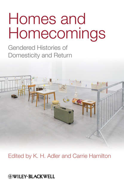 Adler K. H. Homes and Homecomings. Gendered Histories of Domesticity and Return colonial and historic homes of maryland