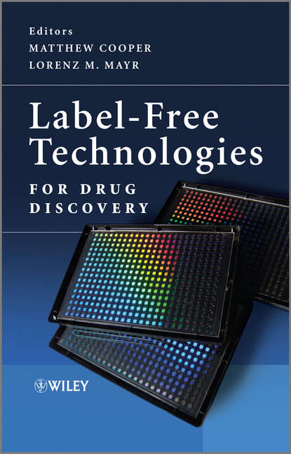 Mayr Lorenz M. Label-Free Technologies For Drug Discovery antiviral discovery against new and emerging viruses