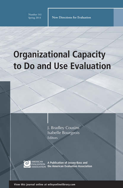 Cousins J. Bradley Organizational Capacity to Do and Use Evaluation. New Directions for Evaluation, Number 141 analysis and biological evaluation of jordanian olive trees leaves