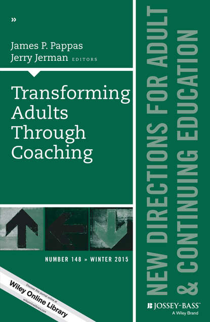 Фото - Pappas James P. Transforming Adults Through Coaching: New Directions for Adult and Continuing Education, Number 148 marilyn byrd y spirituality in the workplace a philosophical and social justice perspective new directions for adult and continuing education number 152