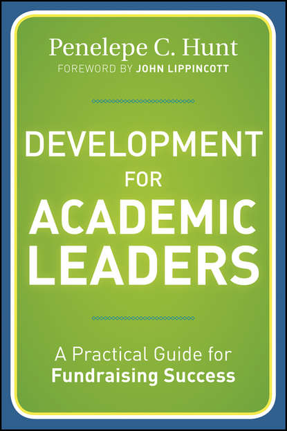 Hunt Penelepe C. Development for Academic Leaders. A Practical Guide for Fundraising Success mary lou higgerson communication strategies for managing conflict a guide for academic leaders