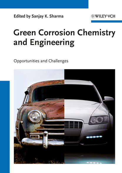 Eddy Nabuk Okon Green Corrosion Chemistry and Engineering. Opportunities and Challenges corrosion and corrosion control of tin in organic acids solutions