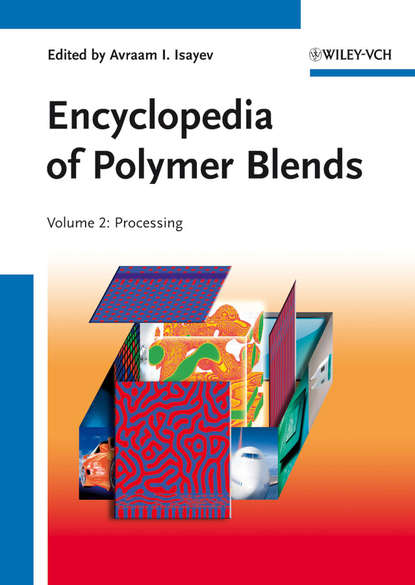 Palsule Sanjay Encyclopedia of Polymer Blends, Volume 2. Processing avraam isayev i encyclopedia of polymer blends volume 1 fundamentals