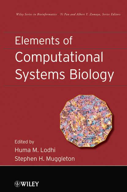 Lodhi Huma M. Elements of Computational Systems Biology недорого