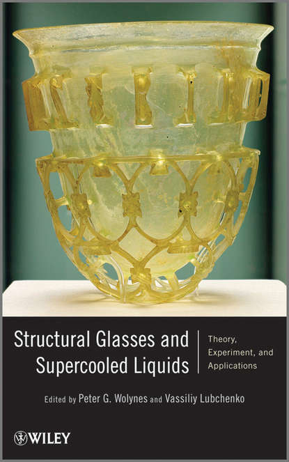 Lubchenko Vassiliy Structural Glasses and Supercooled Liquids. Theory, Experiment, and Applications vladimir safonov l nonequilibrium magnons theory experiment and applications