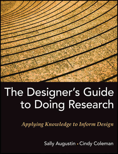 Coleman Cindy The Designer's Guide to Doing Research. Applying Knowledge to Inform Design mckinney jennifer understanding and applying research design